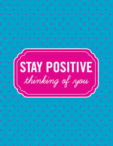 """Stay Positive Thinking of You"" Greeting Card"