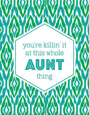 """You're Killin' it at This Whole Aunt Thing"" Greeting Card (GC45AP2052)"