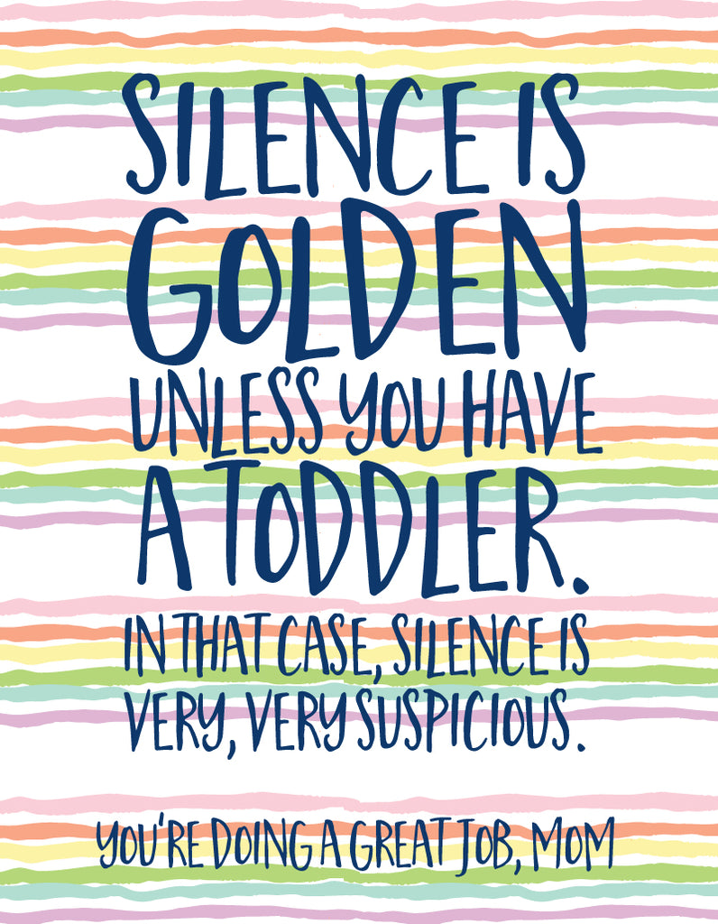 "Silence is golden unless you have a toddler..."" Mom Greeting Card"