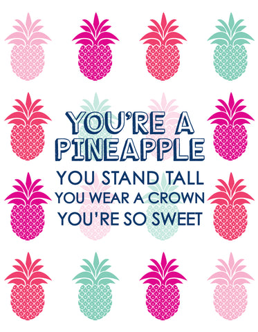 """You're a Pineapple you stand tall you wear a crown you're so sweet"" Greeting Card"
