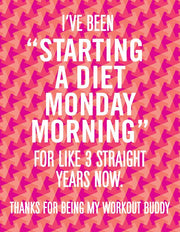 """I've been starting a diet Monday morning..."" Greeting Card (GC45AP3001)"