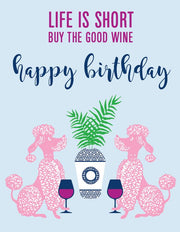 """Life is short, buy the good wine Happy Birthday"" Greeting Card (GC45AP3013)"