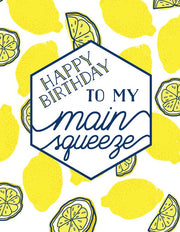 """Happy Birthday to my main squeeze"" Greeting Card (GC45AP3014)"