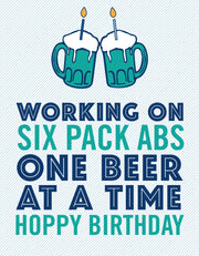"""Working on 6 pack abs one beer at a time Hoppy Bday"" Greeting Card (GC45AP3041)"