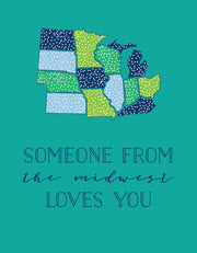 """Someone from the midwest loves you"" Greeting Card (GC45AP3051)"