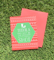 "NEW!  ** ""Tequila May Not Be the Answer....""  (GC45AP5012)"