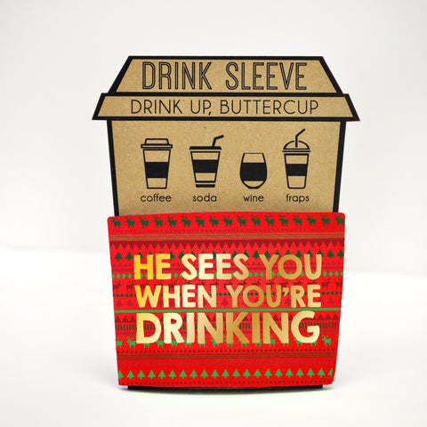 """He Sees You When You're Drinking"" Coffee/Wine/Tumbler Drink Sleeves"
