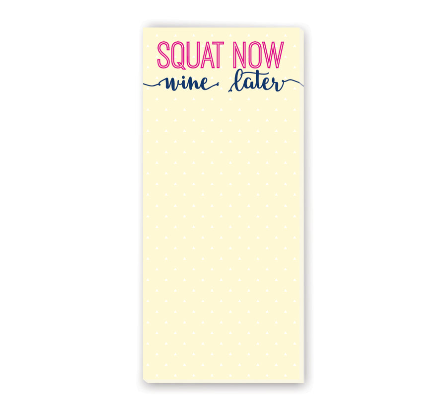 Squat Now - Wine Later 4x9 Notepad