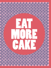 """EAT MORE CAKE"" - Greeting Card (GC45AP4001)"