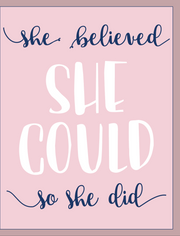 """She Believed She Could..."" - Greeting Card (GC45AP4005)"