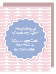 """The Feeling Of, I Want My Mom..."" - Greeting Card with COLORED ENVELOPE (GC45AP4027)"