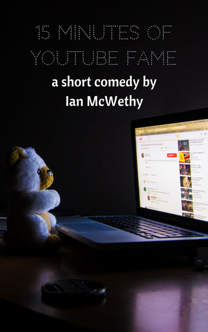 Play: 15 Minutes of YouTube Fame by Ian McWethy - Stage Partners