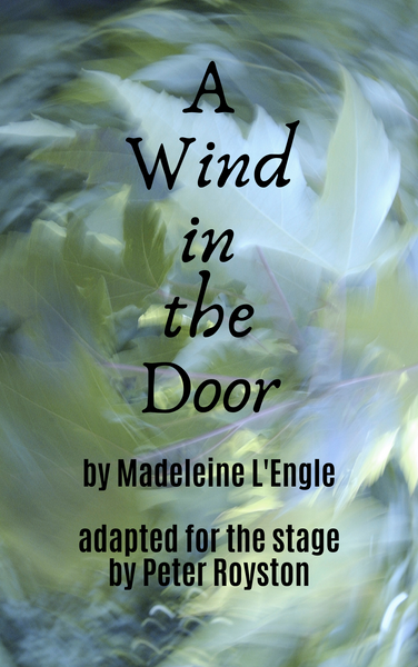 Play: A Wind in the Door (Royston) by Peter Royston - Stage Partners