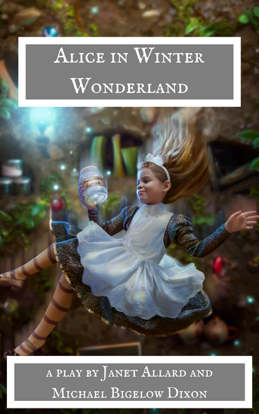Play: Alice in Winter Wonderland by Janet Allard & Michael Bigelow Dixon - Stage Partners