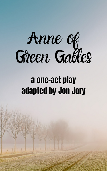 Play: Anne of Green Gables (one-act) by Jon Jory - Stage Partners