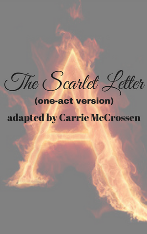 Play: The Scarlet Letter (one-act version) by Carrie McCrossen - Stage Partners