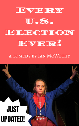 Play: Every U.S. Election Ever! by Ian McWethy - Stage Partners