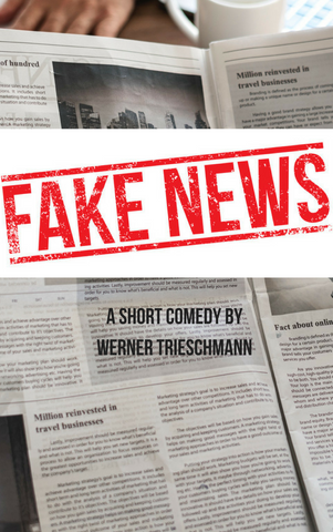 Play: Fake News! by Werner Trieschmann - Stage Partners