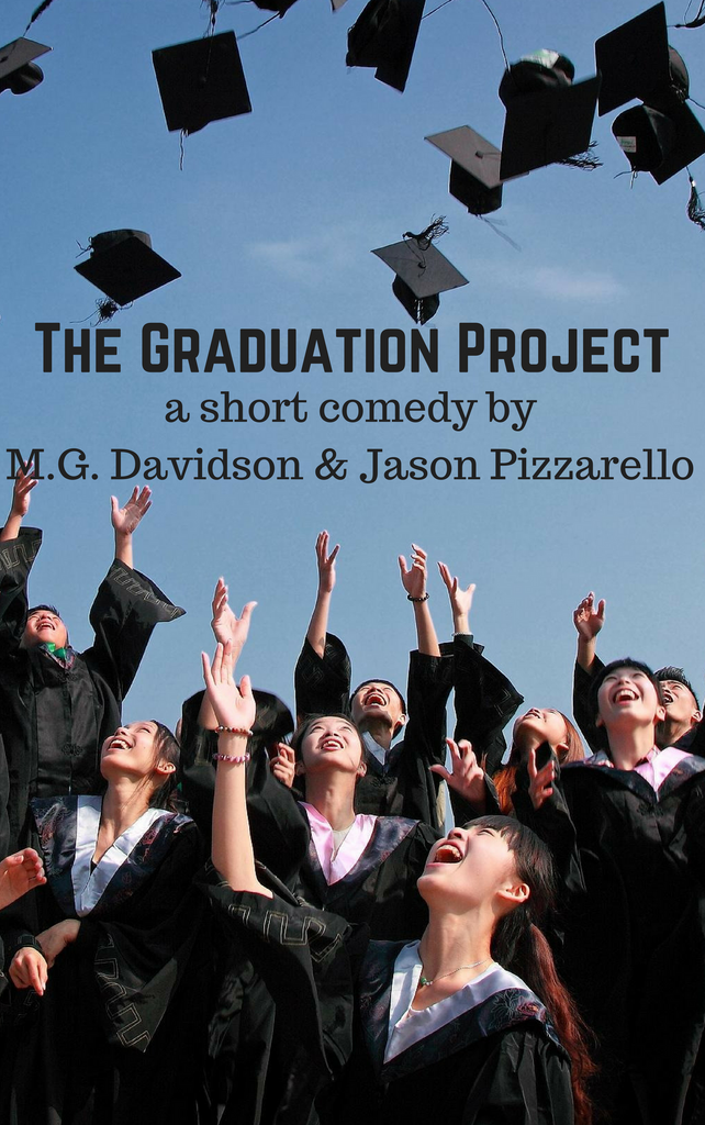 Play: The Graduation Project by M.G. Davidson & Jason Pizzarello - Stage Partners