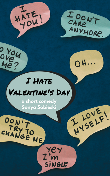 Play: I Hate Valentine's Day by Sonya Sobieski - Stage Partners