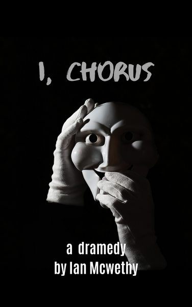 Play: I, Chorus by Ian McWethy - Stage Partners
