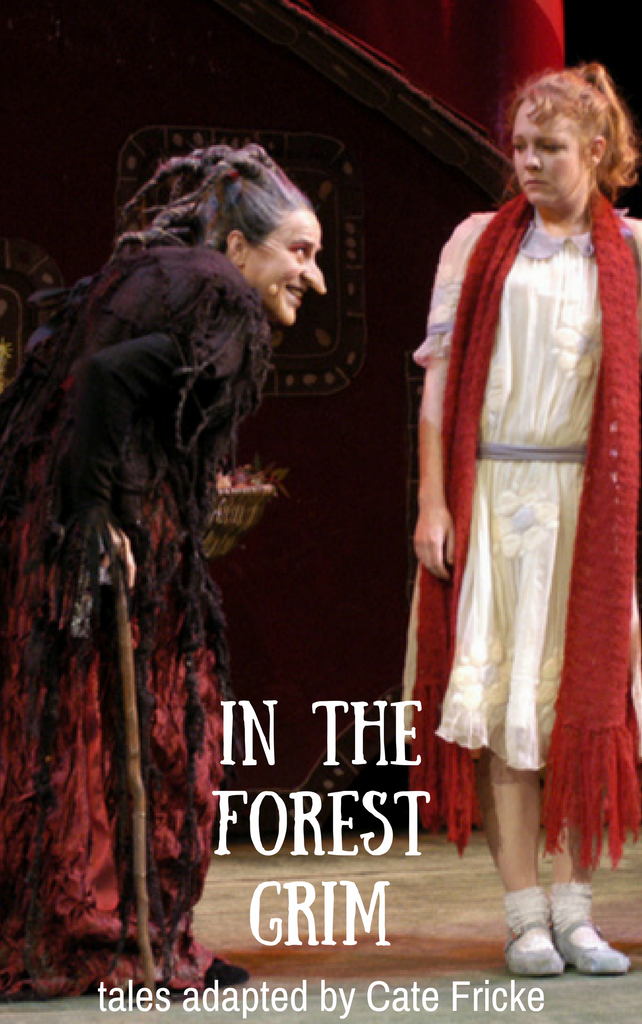 Play: In the Forest Grim by Cate Fricke - Stage Partners