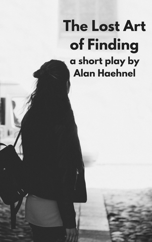 Play: The Lost Art of Finding by Alan Haehnel - Stage Partners