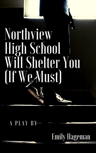 Northview High School Will Shelter You (If We Must) - Stage Partners