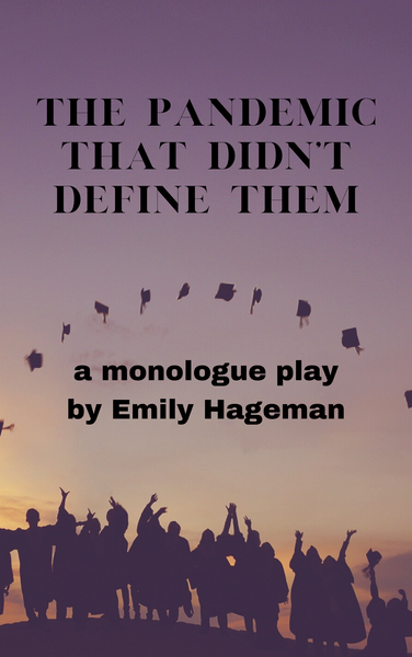 Play: The Pandemic That Didn't Define Them (a monologue play) by Emily Hageman - Stage Partners