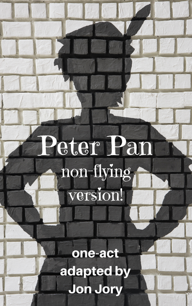 Play: Peter Pan (Non-flying version! one-act) by Jon Jory - Stage Partners