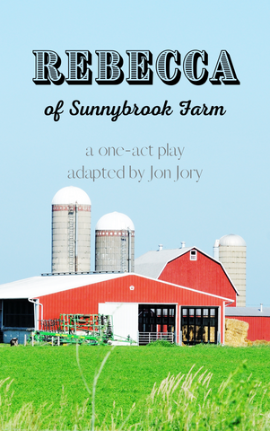 Rebecca of Sunnybrook Farm (one-act) - Stage Partners