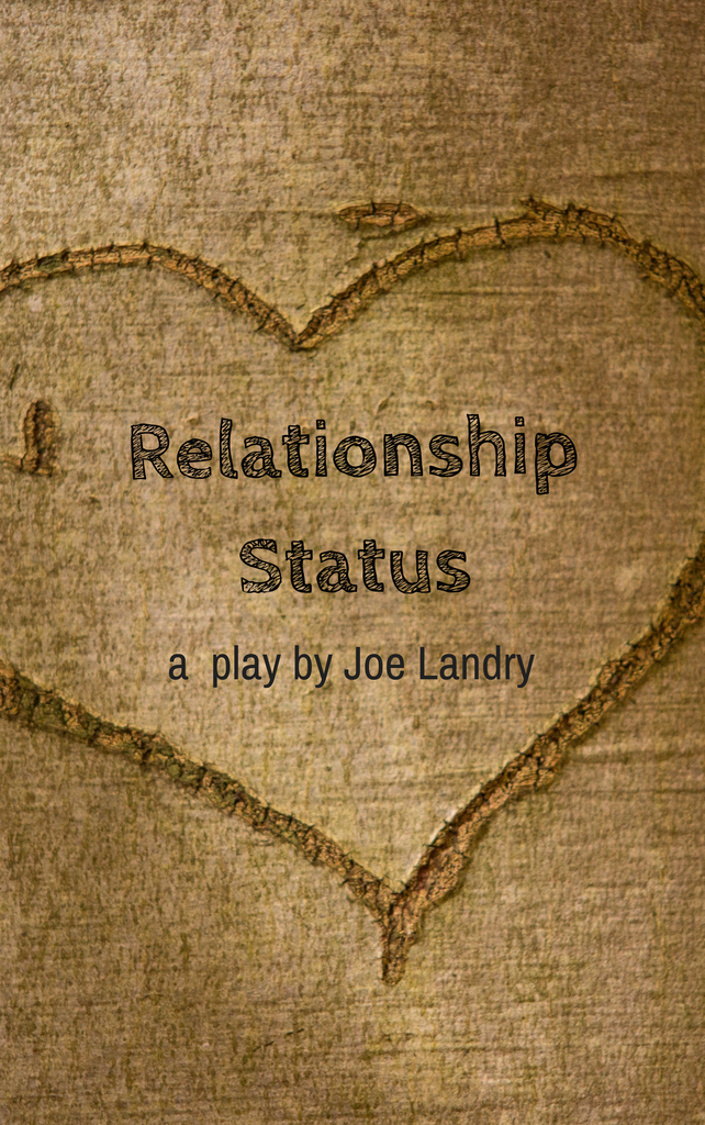 Play: Relationship Status by Joe Landry - Stage Partners