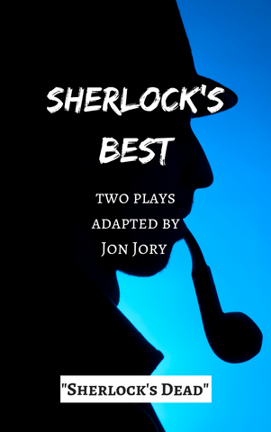 Play: Sherlock's Best: Sherlock is Dead by Jon Jory - Stage Partners