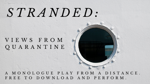 Play: Stranded: Views from Quarantine (a monologue play) by Stage Partners - Stage Partners