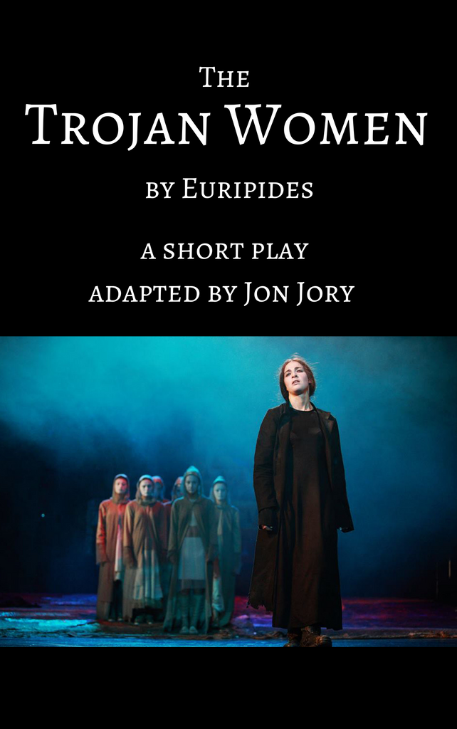 Play: The Trojan Women by Jon Jory - Stage Partners