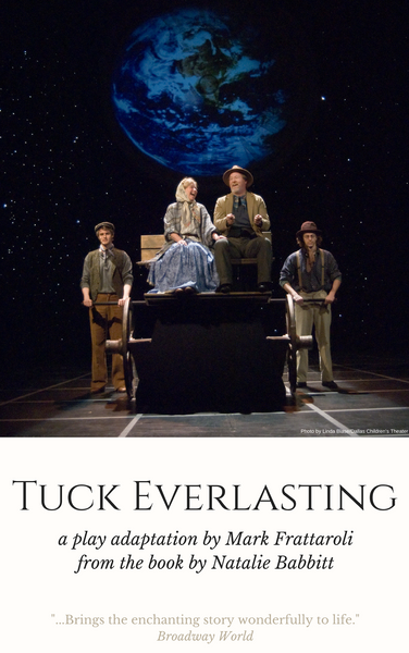 Play: Tuck Everlasting by Mark Frattaroli - Stage Partners