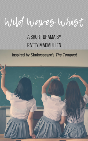Play: Wild Waves Whist by Patty MacMullen - Stage Partners