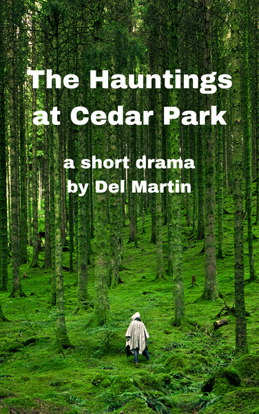 Play: The Hauntings at Cedar Park by Del Martin - Stage Partners