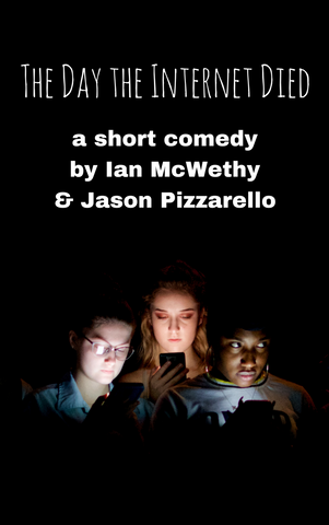 Play: The Day the Internet Died by Ian McWethy & Jason Pizzarello - Stage Partners