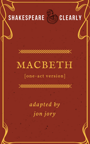 Play: Shakespeare, Clearly: Macbeth (one-act version) by Jon Jory - Stage Partners