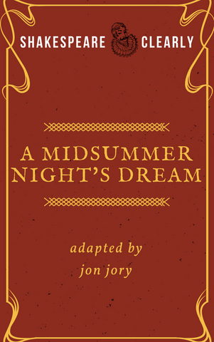 Play: Shakespeare, Clearly: A Midsummer Night's Dream by Jon Jory - Stage Partners