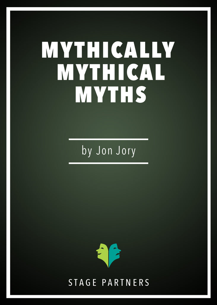 Mythically Mythical Myths Jon Jory - Stage Partners