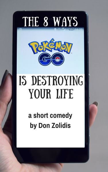 Play: The 8 Ways Pokemon Go is Destroying Your Life by Don Zolidis - Stage Partners