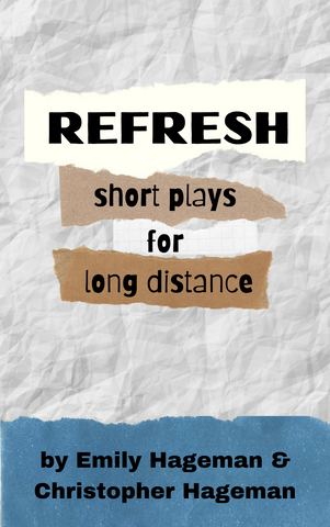 Refresh: Short Plays for Long Distance - Stage Partners