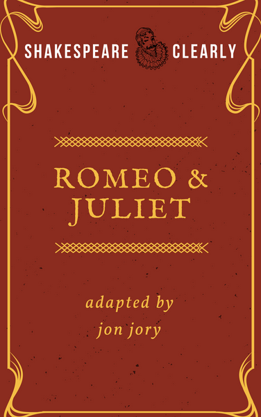 Play: Shakespeare, Clearly: Romeo and Juliet by Jon Jory - Stage Partners