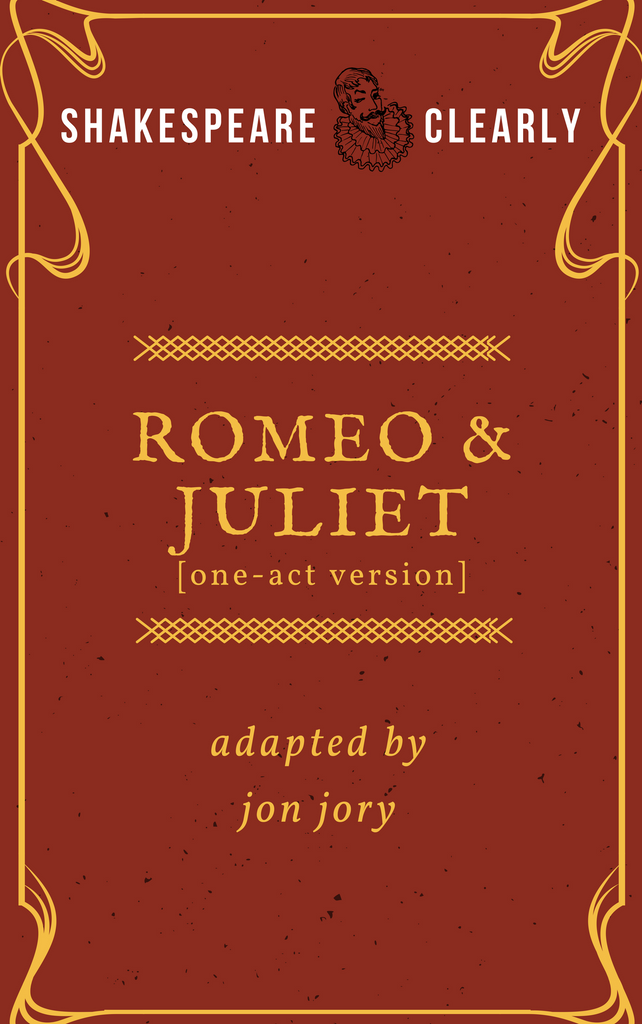 Play: Shakespeare, Clearly: Romeo and Juliet (one-act) by Jon Jory - Stage Partners