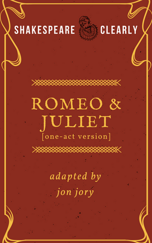 Shakespeare, Clearly: Romeo and Juliet (one-act) - Stage Partners
