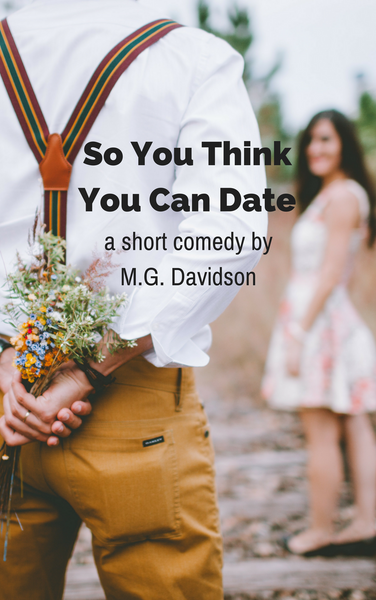 Play: So You Think You Can Date by M.G. Davidson - Stage Partners