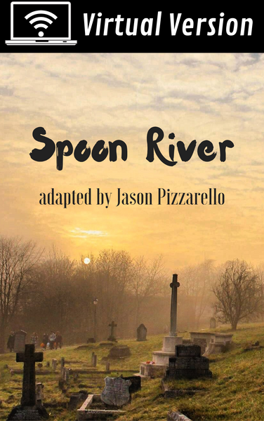 Play: Spoon River (virtual one-act version) by Jason Pizzarello - Stage Partners