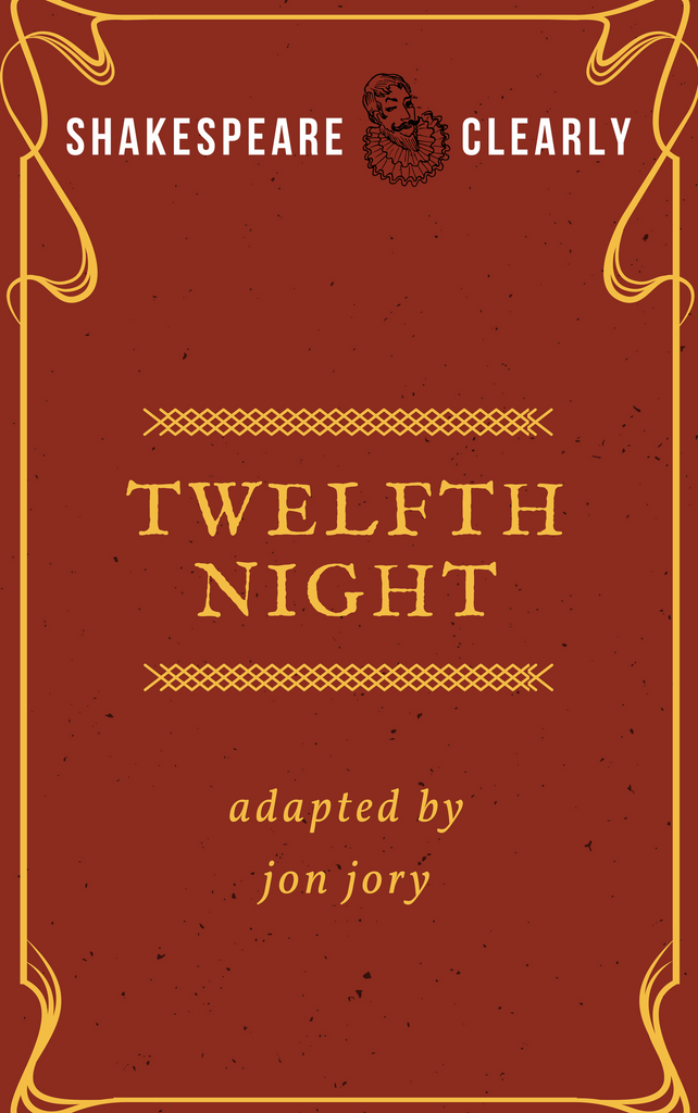 Play: Shakespeare, Clearly: Twelfth Night by Jon Jory - Stage Partners